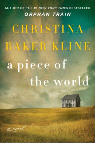 Book cover A Piece of the World Christina Baker Kline 03-25-17