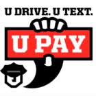U Drive U Text U Pay distracted driving 05-04-17