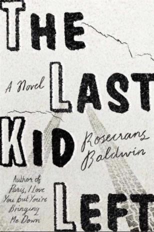 The Last Kid by Rosecrans Baldwin
