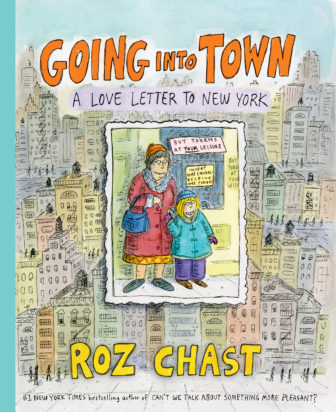 Cover Going Into Town by Roz Chast 10-29-17