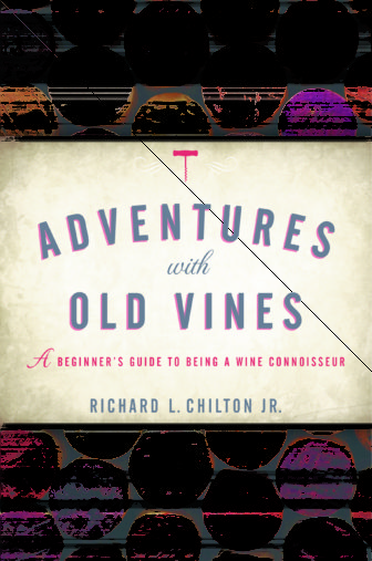 Adventures with Old Vines by Richard L. Chilton Jr. 10-30-17