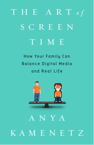 The Art of Screen Time by Anya Kamenetz 18-01-22