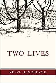 Two Lives book cover by Reeve Lindbergh 05-21-18