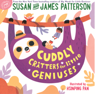 Cuddly Critters for Little Geniuses cover James Patterson Susan Patterson