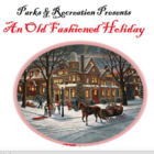 An Old Fashioned Holiday Darien Parks and Recreation Dept