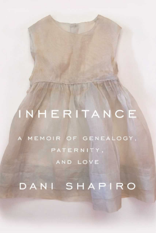 Inheritance memoir by Dani Shapiro