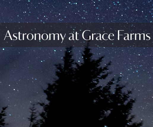 Astronomy at Grace Farms