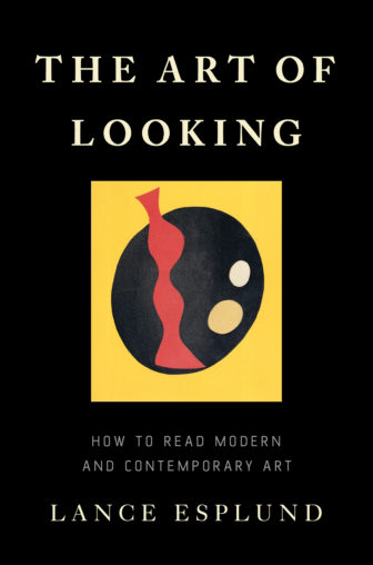 Cover The Art of Looking by Lance Esplund