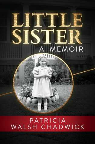 Little Sister book cover a memoir by Patricia Walsh Chadwick