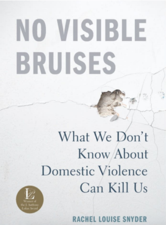 No Visible Bruises book cover Rachel Snyder Rachel Louise Snyder