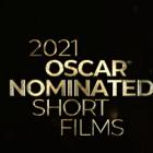 Oscar Nominated Short Films 2021