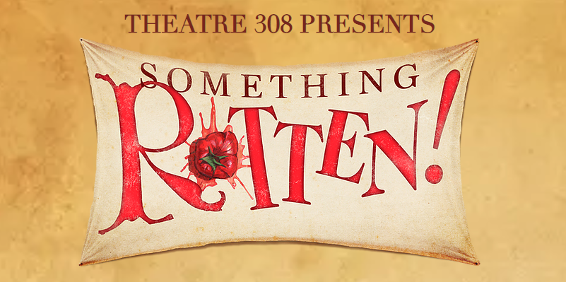 Something Rotten! image Theatre 308
