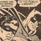Batman going to the library